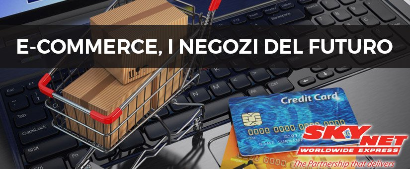 E-Commerce, i negozi del futuro
